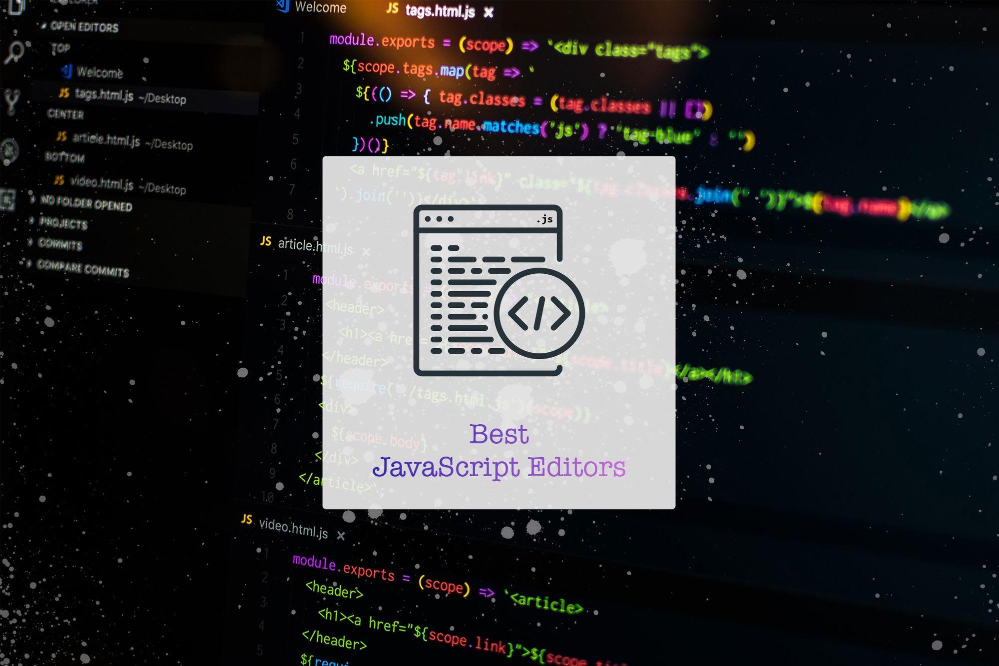 5 Best JavaScript Editors: Best Tools Ranked by Developers Worldwide