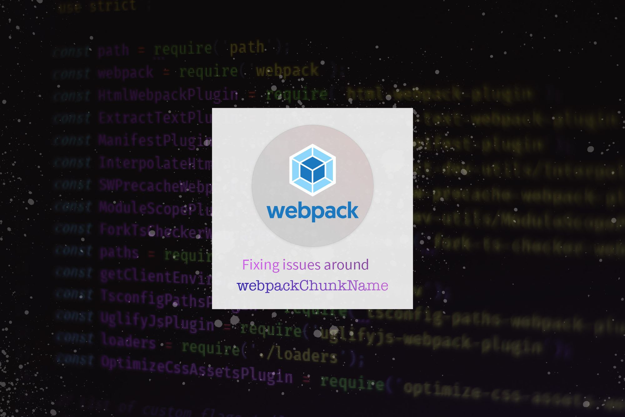 Fixing WebpackChunkName for Dynamic Imports